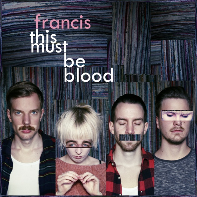 Listen: Francis – This Must Be Blood EP
