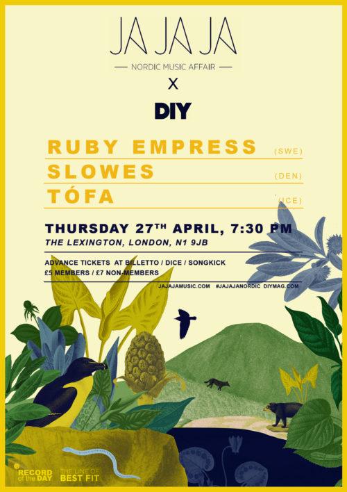 Ja Ja Ja x DIY – London April 2017 with Ruby Empress, Slowes, Tófa