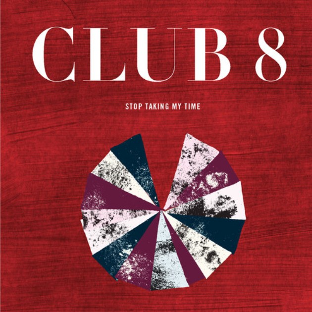Listen: Club 8 – Stop Taking My Time