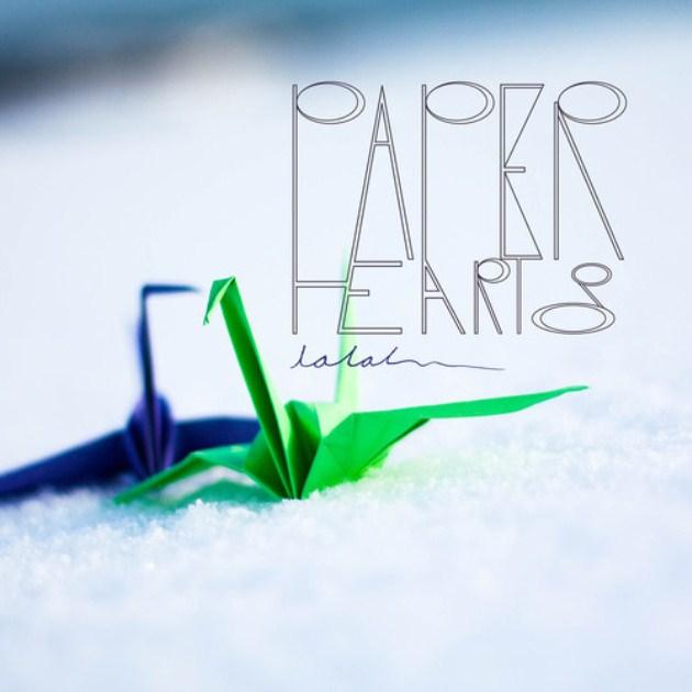 Listen: Paper Hearts – La La La