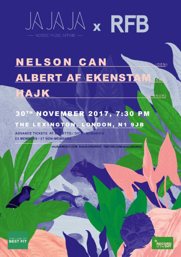 Ja Ja Ja London: November 2017 with Nelson Can, Albert Af Ekenstam + Hajk!