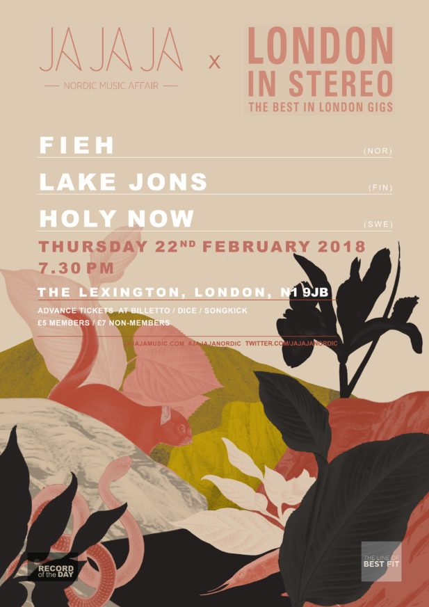 Ja Ja Ja London: February 2018 with Fieh, Lake Jons + Holy Now!