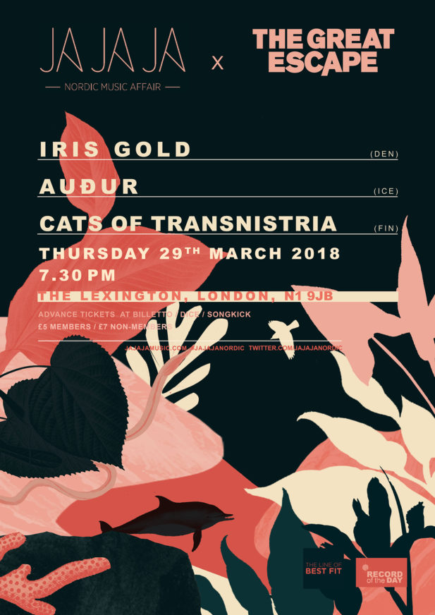 Ja Ja Ja London: March 2018 with The Great Escape – Iris Gold, Audur, Cats of Transnistria