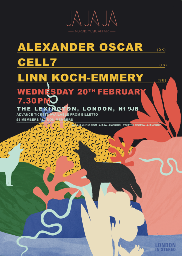 Ja Ja Ja London: February 2019 with Alexander Oscar, Cell7 + Linn Koch-Emmery