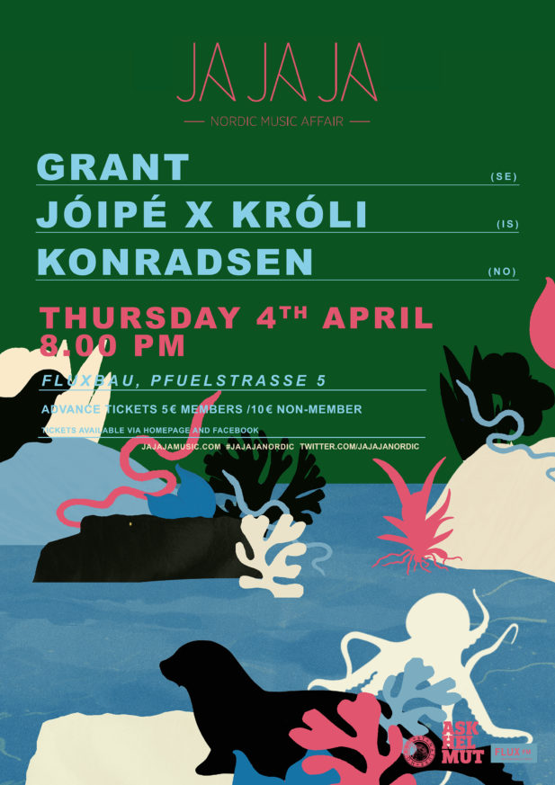 Ja Ja Ja Berlin: April 2019 with GRANT, Jóipé X Króli + Konradsen