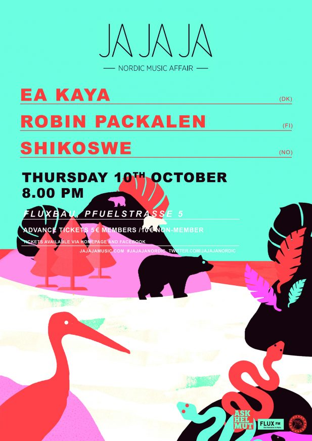 Ja Ja Ja Berlin: October 2019 with Ea Kaya, Robin Packalen + Shikoswe